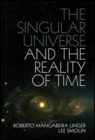 The Singular Universe and the Reality of Time : A Proposal in Natural Philosophy