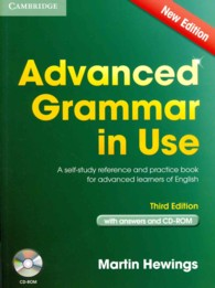 Advanced Grammar in Use Book with Answers and Cd-rom: a Self-study Reference and Practice Book for Advanced Learners of English. 3rd ed.