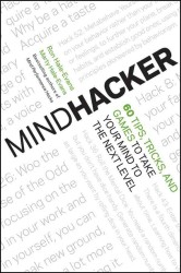 Mindhacker : 60 Tips, Tricks, and Games to Take Your Mind to the Next Level