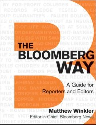 The Bloomberg Way : A Guide for Reporters and Editors (Bloomberg) (SPI)