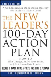 The New Leader's 100-Day Action Plan : How to Take Charge, Build Your Team, and Get Immediate Results (3RD)