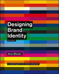 Designing Brand Identity : An Essential Guide for the Whole Branding Team (4TH)