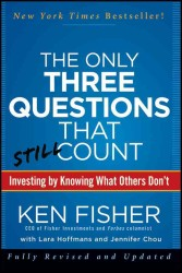 The Only Three Questions That Still Count : Investing by Knowing What Others Don&#039;t (REV UPD)