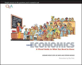 Easy Economics : A Visual Guide to What You Need to Know
