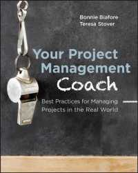Your Project Management Coach : Best Practices for Managing Projects in the Real World