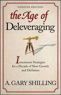 The Age of Deleveraging : Investment Strategies for a Decade of Slow Growth and Deflation (Reprint)