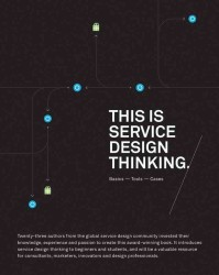 This Is Service Design Thinking : Basics, Tools, Cases