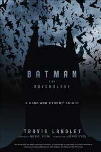 Batman and Psychology : A Dark and Stormy Knight