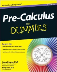 Pre-Calculus for Dummies (For Dummies (Math & Science)) (2ND)