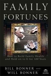 Family Fortunes : How to Build Family Wealth and Hold on to It for 100 Years (Agora)