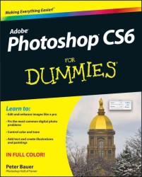 Photoshop CS6 for Dummies (For Dummies (Computer/tech))