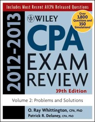 Wiley CPA Examination Review 2012-2013 : Problems and Solutions <Vol. 2> (39TH)