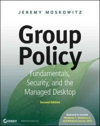 Group Policy : Fundamentals, Security, and the Managed Desktop (2ND)