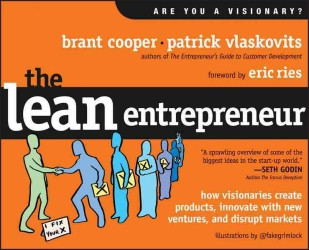 The Lean Entrepreneur : How Visionaries Create Products, Innovate with New Ventures, and Disrupt Markets (Original)