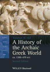 A History of the Archaic Greek World, ca. 1200-479 BCE (Blackwell History of the Ancient World) (2ND)