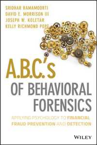 A.B.C.'s of Behavioral Forensics : Applying Psychology to Financial Fraud Prevention and Detection