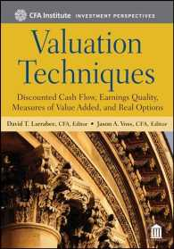 Valuation Techniques : Discounted Cash Flow, Earnings Quality, Measures of Value Added, and Real Options (Cfa Institute Investment Perspectives)