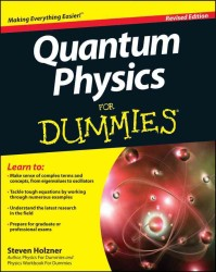 Quantum Physics for Dummies (For Dummies (Math & Science)) (Revised)