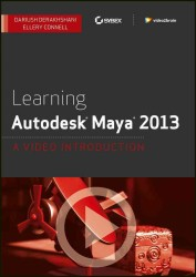 Learning Autodesk Maya 2013 : A Video Introduction (DVDR)