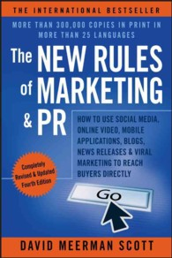The New Rules of Marketing & PR : How to Use Social Media, Online Video, Mobile Applications, Blogs, News Releases, & Viral Marketing to Reach Buyers (4TH)