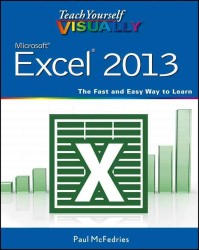 Teach Yourself Visually Excel 2013 (Teach Yourself Visually)
