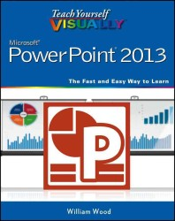Teach Yourself Visually PowerPoint 2013 (Teach Yourself Visually)
