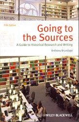 Going to the Sources : A Guide to Historical Research and Writing (5TH)