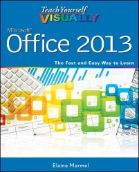 Teach Yourself Visually Microsoft Office 2013 (Teach Yourself Visually)