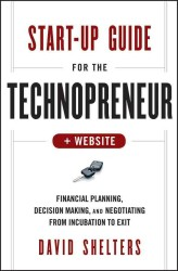 Start-Up Guide for the Technopreneur : Financial Planning, Decision Making and Negotiating from Incubation to Exit (HAR/PSC)