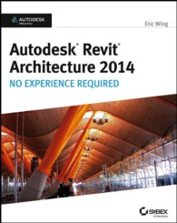 Autodesk Revit Architecture 2014 : No Experience Required (Autodesk Official Press)