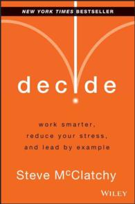 Decide : work smarter, reduce your stress, and lead by example