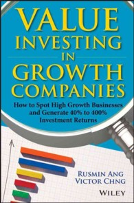 Value Investing in Growth Companies : How to Spot High Growth Businesses and Generate 40% to 400% Investment Returns