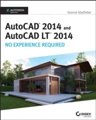 AutoCAD 2014 and AutoCAD LT 2014 : No Experience Required