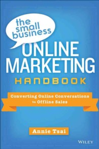 The Small Business Online Marketing Handbook : Converting Online Conversations to Offline Sales