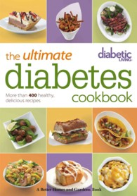 The Ultimate Diabetes Cookbook : More than 400 Healthy, Delicious Recipes (Diabetic Living)