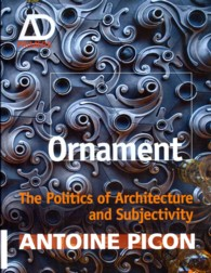 Ornament : The Politics of Architecture and Subjectivity (Ad Primers)