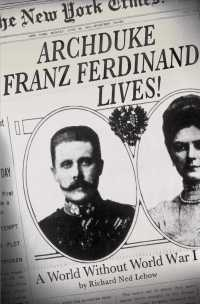 Archduke Franz Ferdinand Lives! : A World without World War I