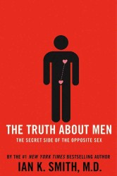 The Truth about Men : The Secret Side of the Opposite Sex