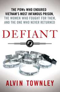 Defiant : The POWs Who Endured Vietnam's Most Infamous Prison, the Women Who Fought for Them, and the One Who Never Returned