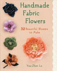 Handmade Fabric Flowers : 32 Beautiful Blooms to Make