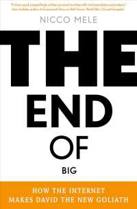 The End of Big : How the Internet Makes David the New Goliath