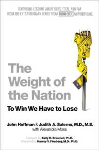 The Weight of the Nation : Surprising Lessons about Diets, Food, and Fat from the Extraordinary Series from HBO Documentary Films (Reprint)