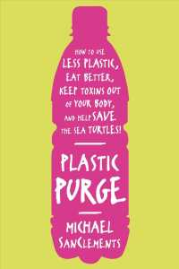 Plastic Purge : How to Use Less Plastic, Eat Better, Keep Toxins Out of Your Body, and Help Save the Sea Turtles!