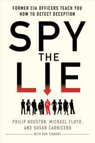Spy the Lie : Former CIA Officers Teach You How to Detect Deception (Reprint)