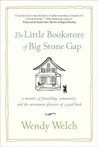 The Little Bookstore of Big Stone Gap : A Memoir of Friendship, Community, and the Uncommon Pleasure of a Good Book