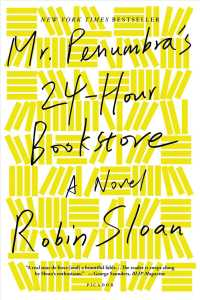 Mr. Penumbra's 24-Hour Bookstore (Reprint)