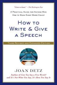 How to Write & Give a Speech : A Practical Guide for Anyone Who Has to Make Every Word Count (3 Revised)