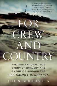 For Crew and Country : The Inspirational True Story of Bravery and Sacrifice Aboard the USS Samuel B. Roberts (Reprint)