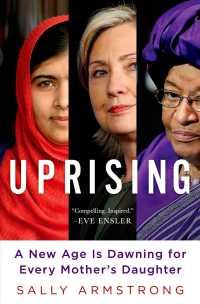 Uprising : A New Age Is Dawning for Every Mother's Daughter (Reprint)