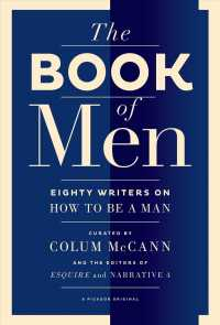 The Book of Men : Eighty of the World's Best Writers on How to Be a Man